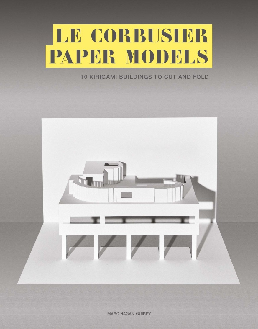 le-corbusier-paper-models-kirigami-marc-hagan-guirey-book cover